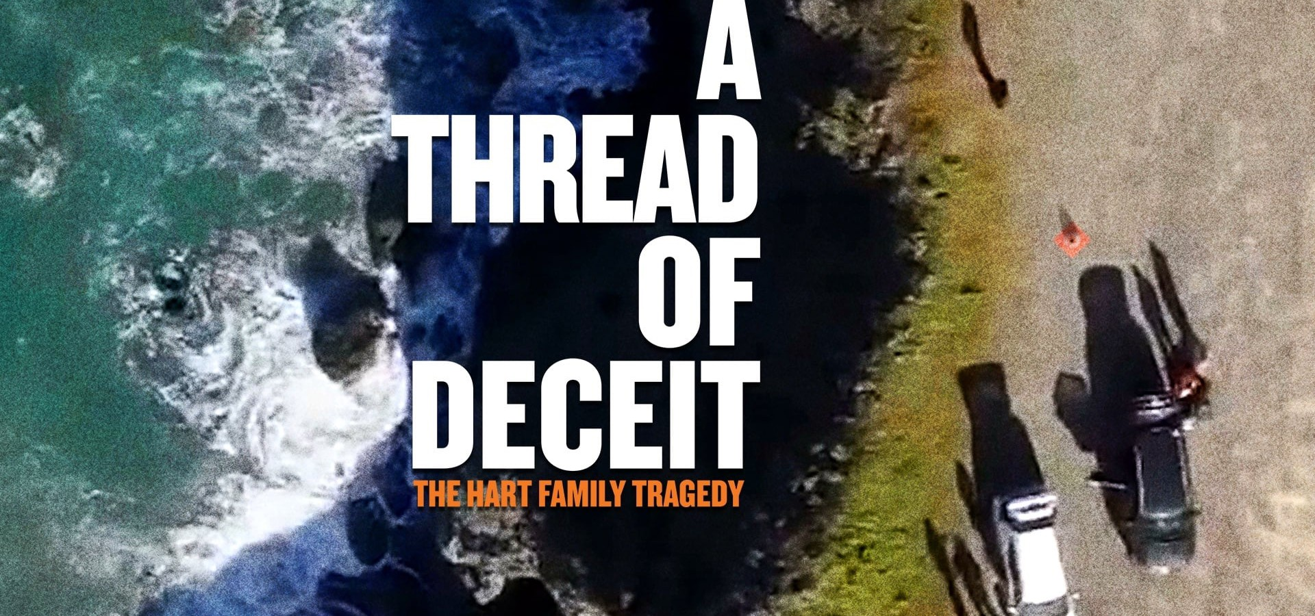 A Thread of Deceit: The Hart Family Tragedy