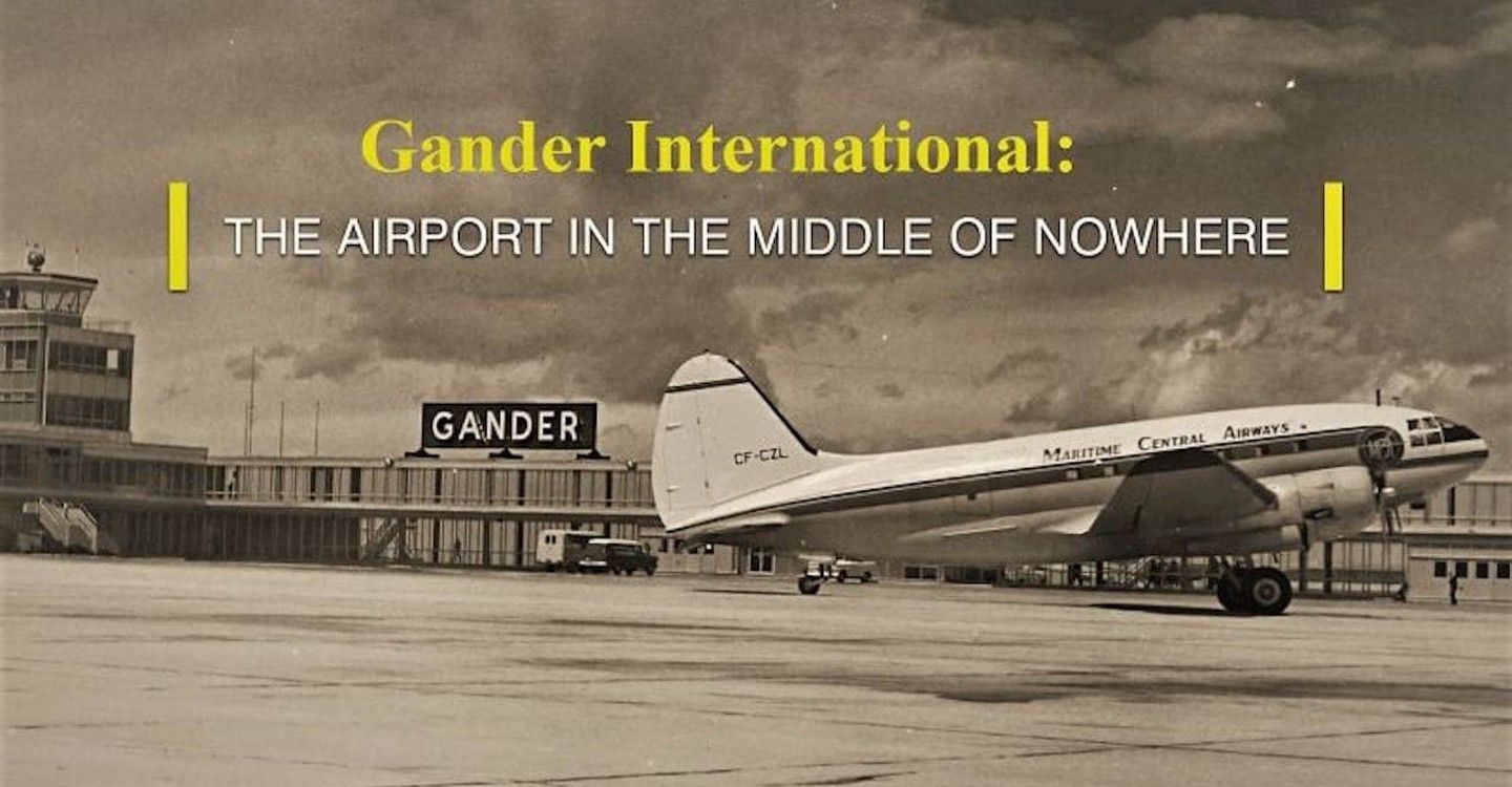 Gander International: The Airport in the Middle of Nowhere