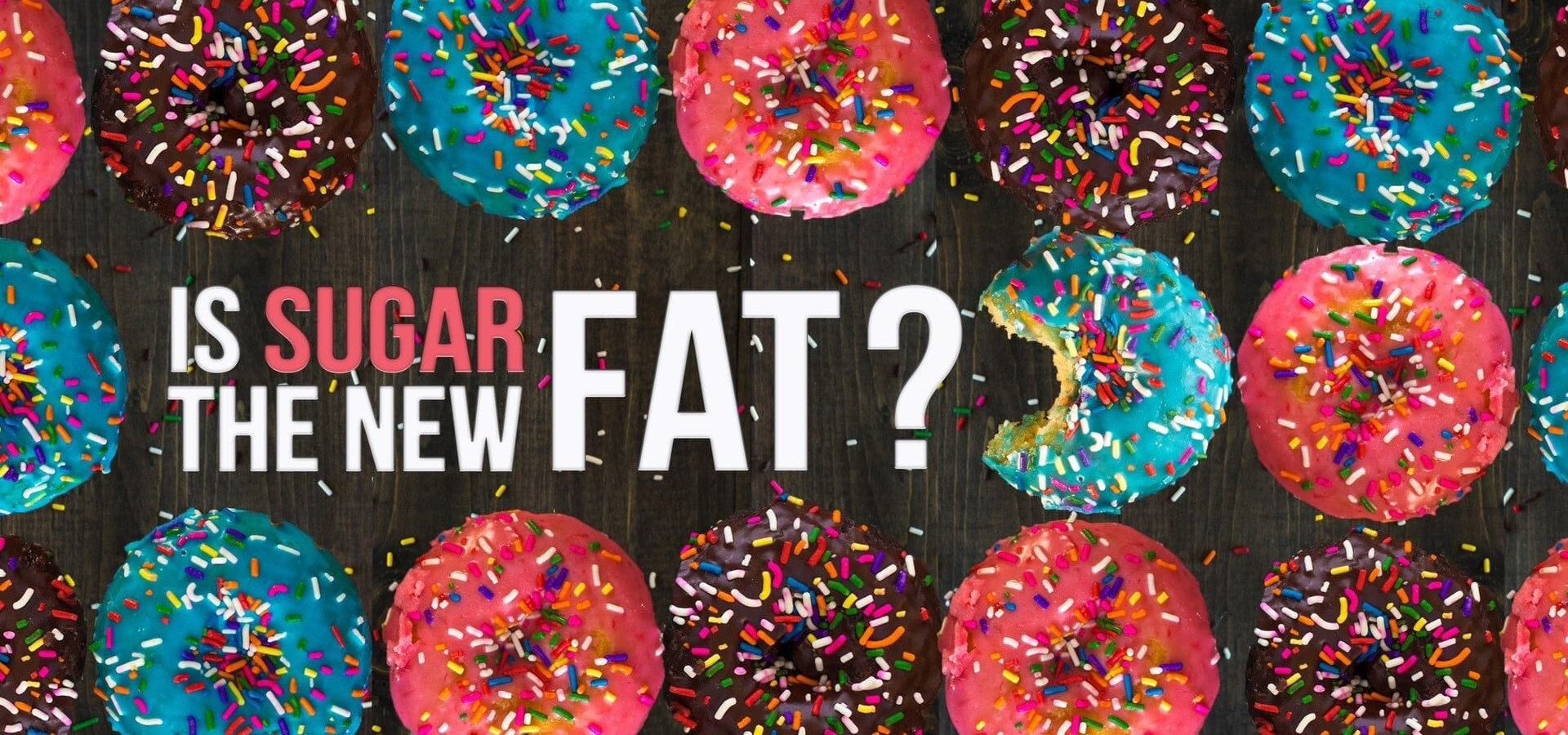 Is Sugar the New Fat?