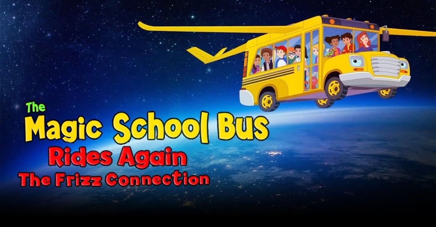 The Magic School Bus Rides Again: The Frizz Connection