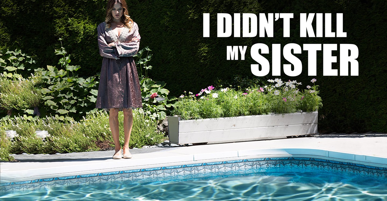 I Didn't Kill My Sister