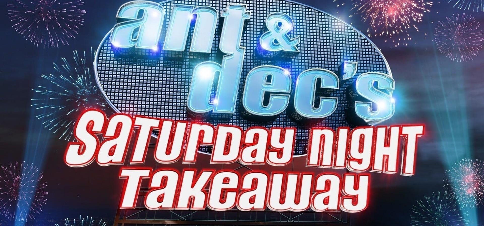 Ant & Dec's Saturday Night Takeaway