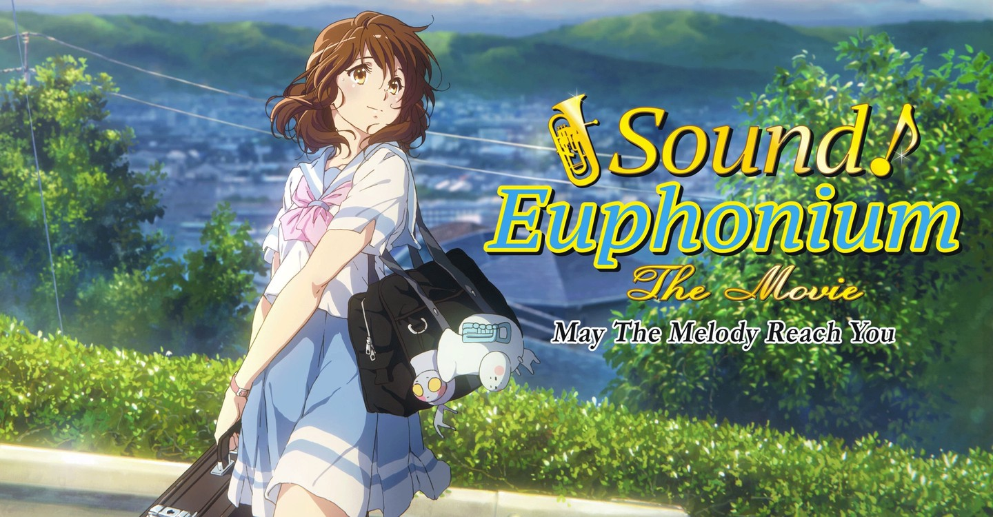 Sound! Euphonium the Movie - May the Melody Reach You!