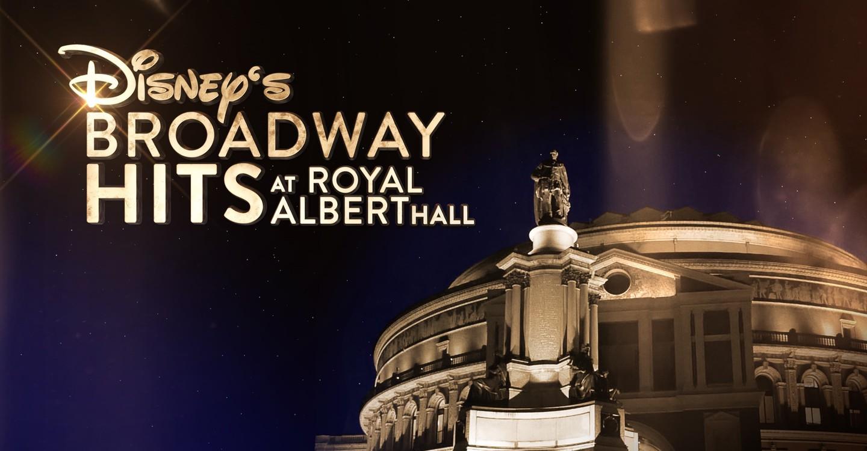 Disney's Broadway Hits at London's Royal Albert Hall
