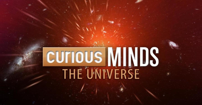 Curious Minds: The Universe