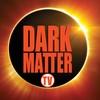 Darkmatter TV