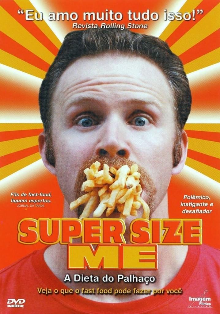 Super Size Me - 30 Dias de Fast Food