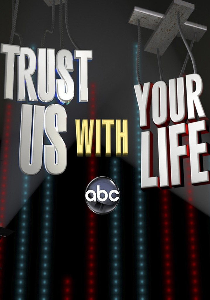 Trust Us with Your Life