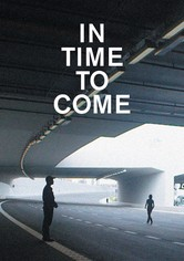 In Time to Come