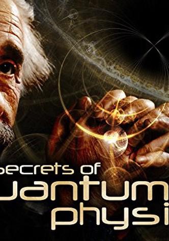 The Secrets of Quantum Physics