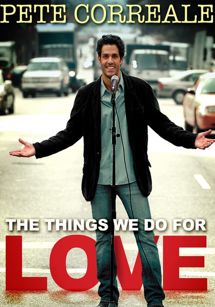 Pete Correale: The Things We Do For Love