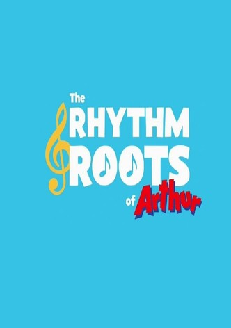 The Rhythm and Roots of Arthur
