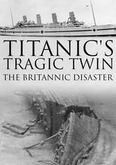 Titanic's Tragic Twin: The Britannic Disaster