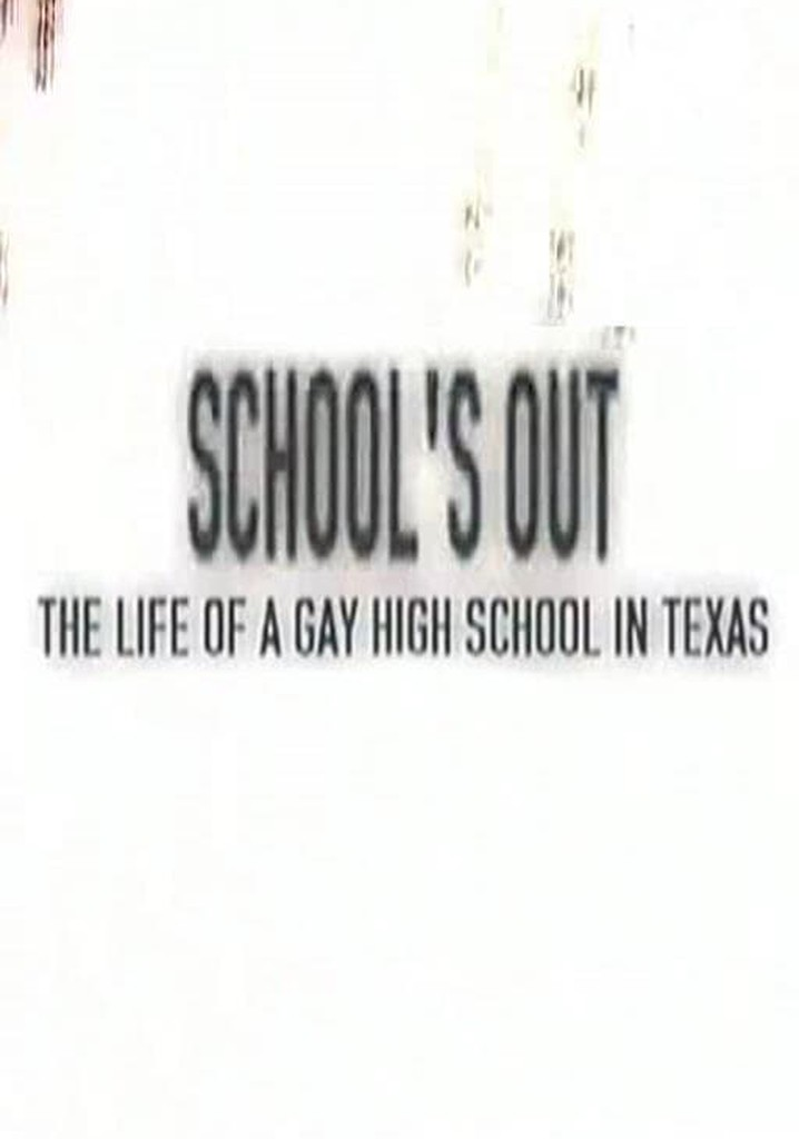 School's Out: The Life of a Gay High School in Texas
