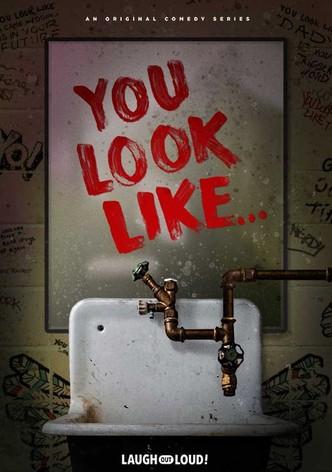 You Look Like