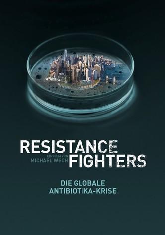 Resistance Fighters - Die globale Antibiotika-Krise