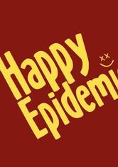 Happy Epidemic