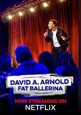 David A. Arnold Fat Ballerina
