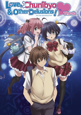 Love, Chunibyo & Other Delusions!: Heart Throb