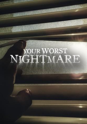 Your Worst Nightmare