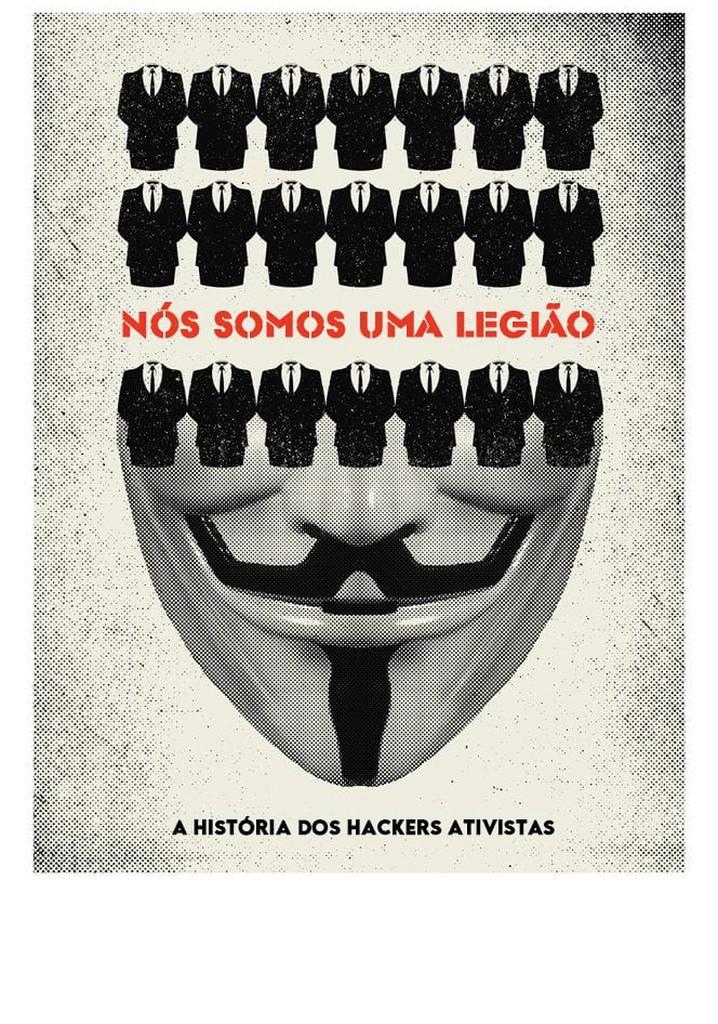 Nós Somos uma Legião: A História dos Hackers Ativistas