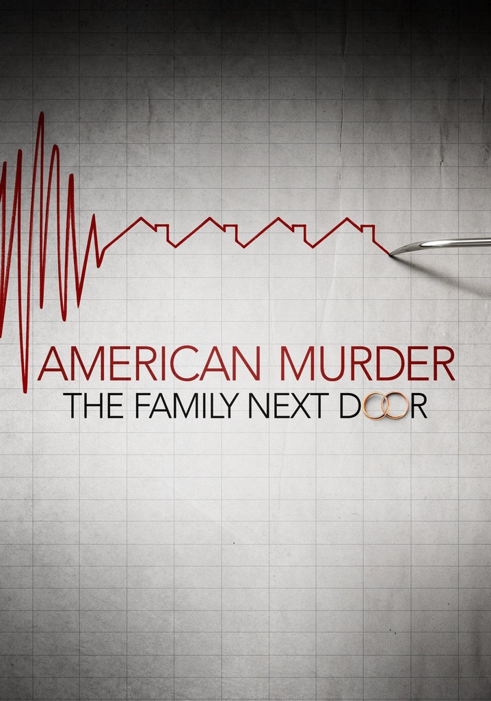 아메리칸 머더: 이웃집 살인 사건