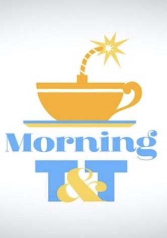 Morning T&T