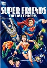 Super Friends - The Lost Episodes