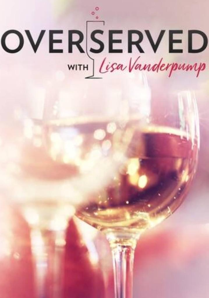 Overserved with Lisa Vanderpump