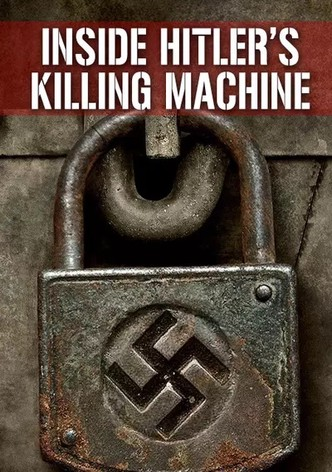 Inside Hitler's Killing Machine