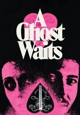 A Ghost Waits