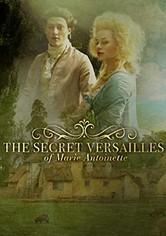 El Versalles secreto de Maria Antonieta
