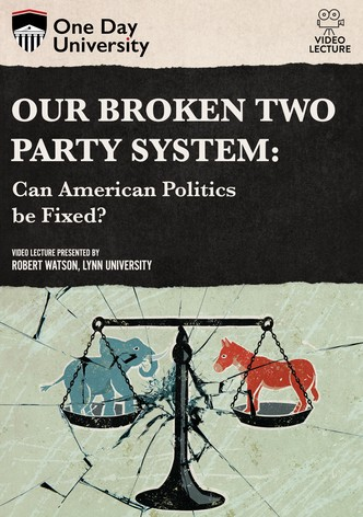 Our Broken Two Party System: Can American Politics be Fixed?