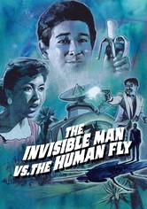 The Invisible Man vs. The Human Fly