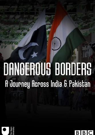 Dangerous Borders; A Journey across India & Pakistan