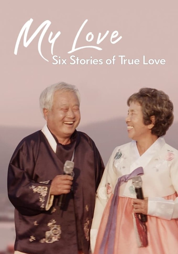 My Love: Six Stories of True Love