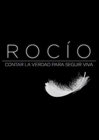 Rocío, contar la verdad para seguir viva