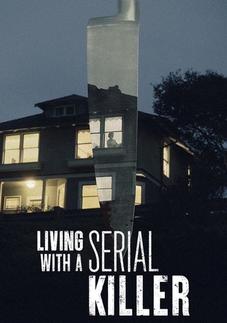Living With A Serial Killer