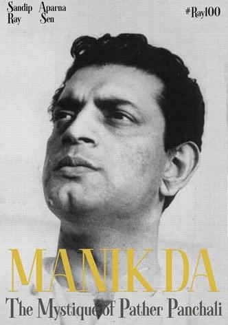 Manik da: The Mystique of Pather Panchali
