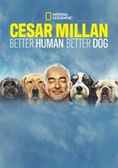 Cesar Millan: Better Human, Better Dog