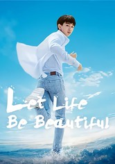 Let Life Be Beautiful