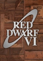 Red Dwarf Series VI