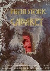 Prehistoric Cabaret
