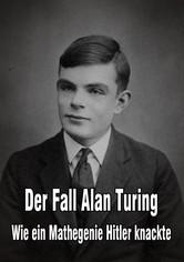 Der Fall  Alan Turing - Wie ein Mathegenie Hitler knackte