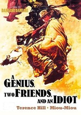A Genius, Two Friends, and an Idiot